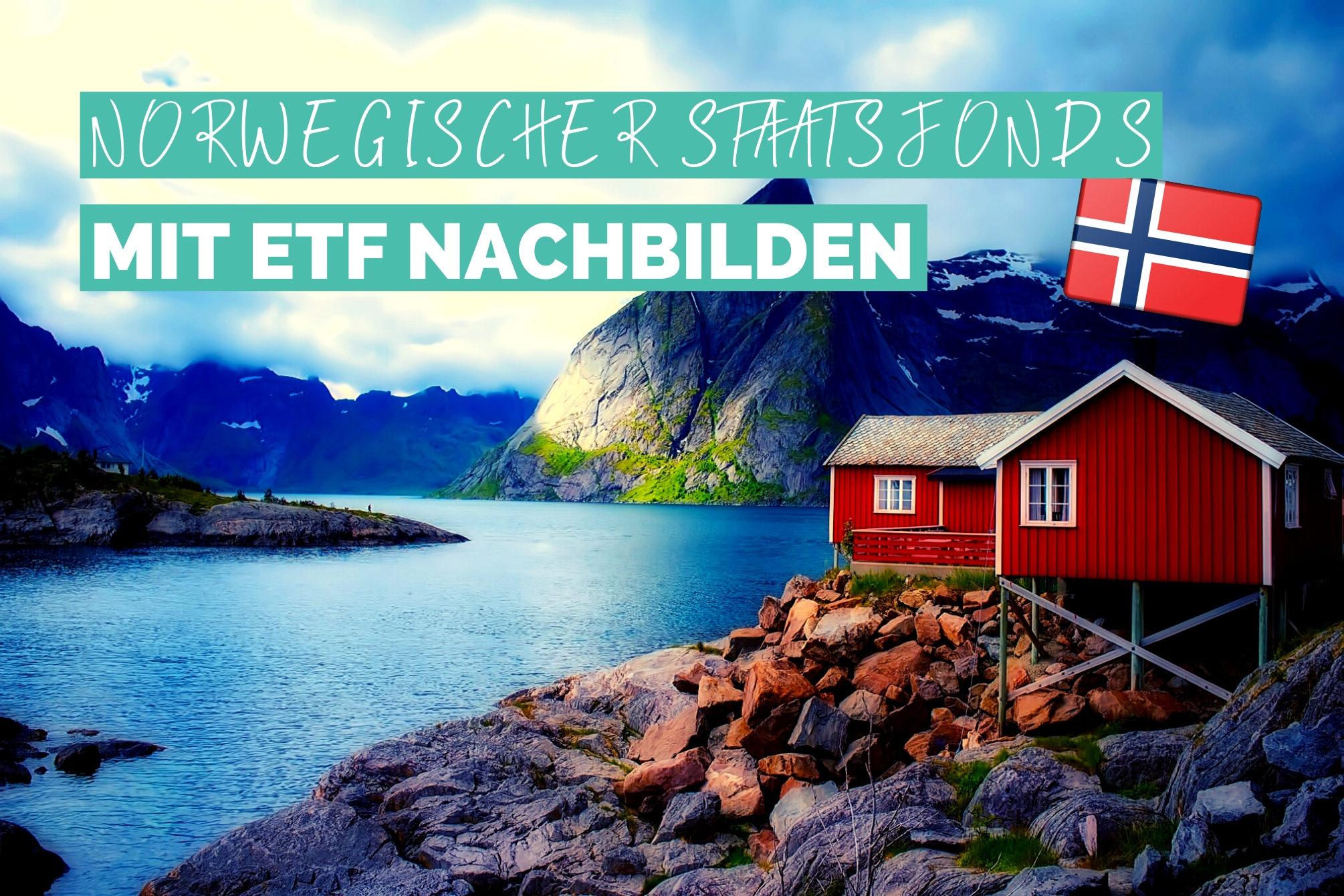 Norwegischer Staatsfonds mit ETF nachbilden