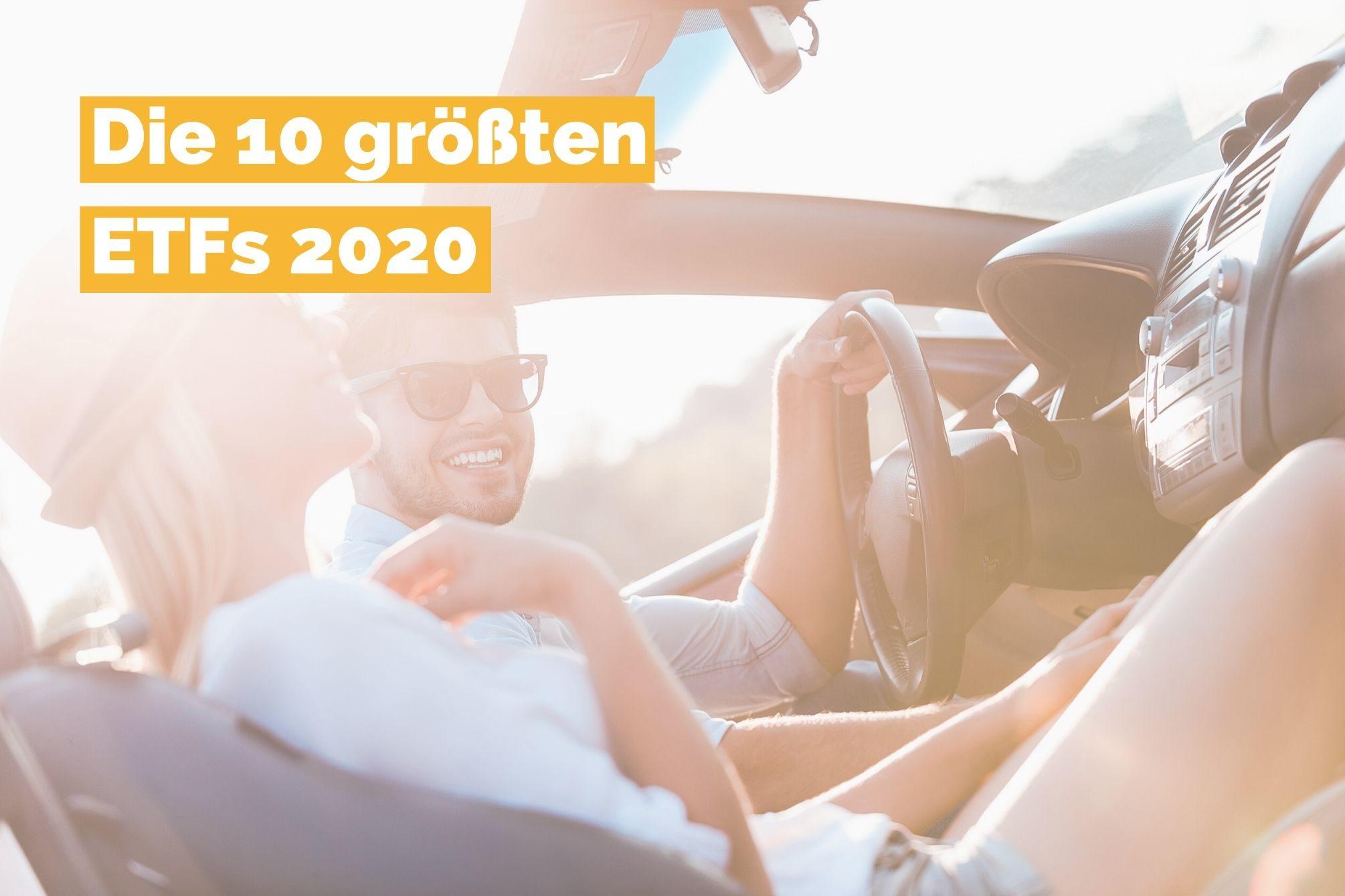 Die 10 größten ETFs 2020